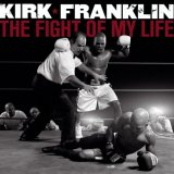 Kirk Franklin -- The Fight of My Life